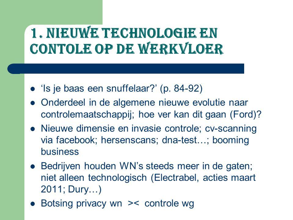 1. Nieuwe technologie EN CONTOLE op de werkvloer 'Is je baas een snuffelaar?' (p. 84-92) Onderdeel in de algemene nieuwe evolutie naar controlemaatsch