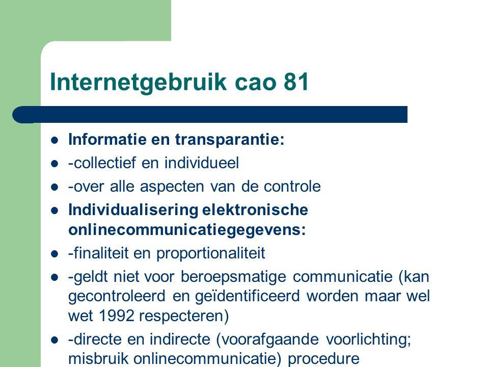Internetgebruik cao 81 Informatie en transparantie: -collectief en individueel -over alle aspecten van de controle Individualisering elektronische onl