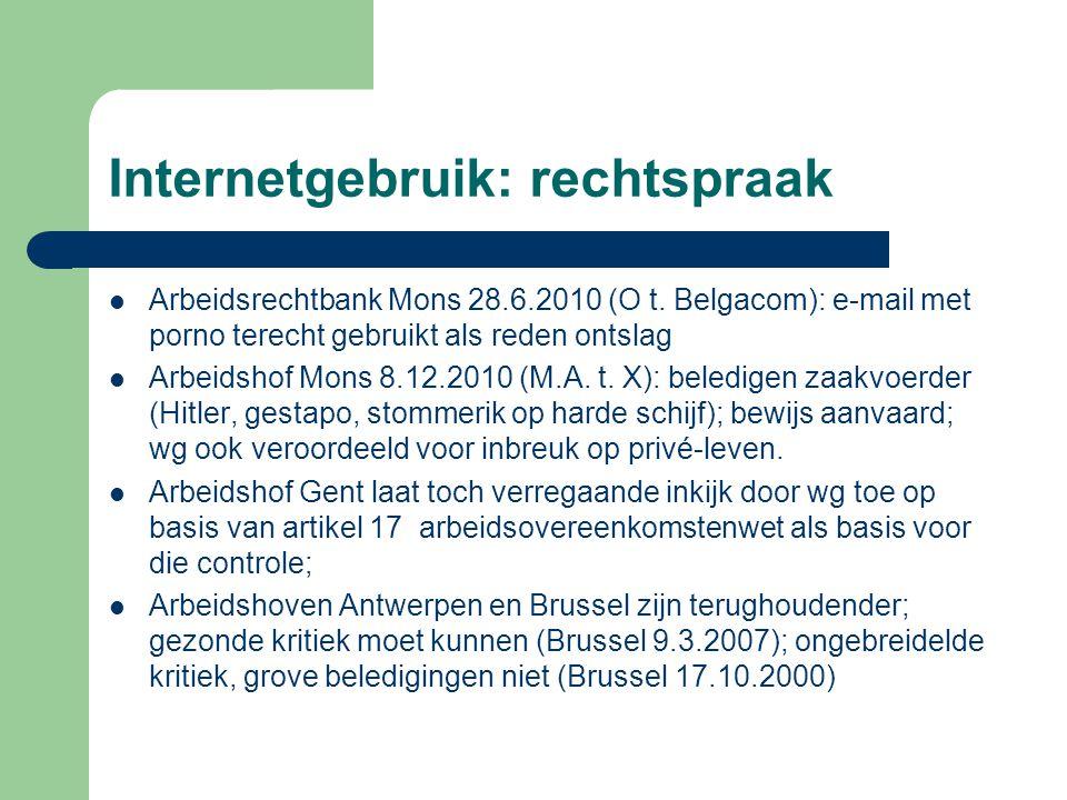 Internetgebruik: rechtspraak Arbeidsrechtbank Mons 28.6.2010 (O t. Belgacom): e-mail met porno terecht gebruikt als reden ontslag Arbeidshof Mons 8.12