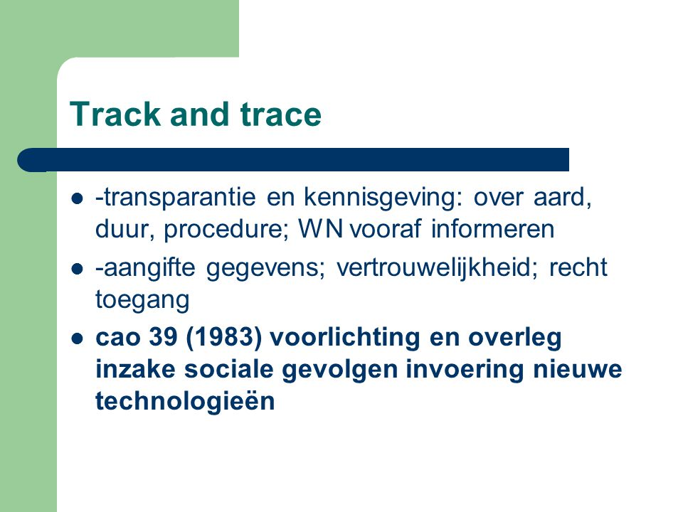 Track and trace -transparantie en kennisgeving: over aard, duur, procedure; WN vooraf informeren -aangifte gegevens; vertrouwelijkheid; recht toegang