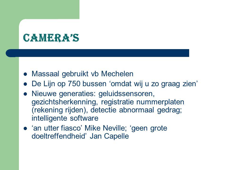 Camera's Massaal gebruikt vb Mechelen De Lijn op 750 bussen 'omdat wij u zo graag zien' Nieuwe generaties: geluidssensoren, gezichtsherkenning, regist