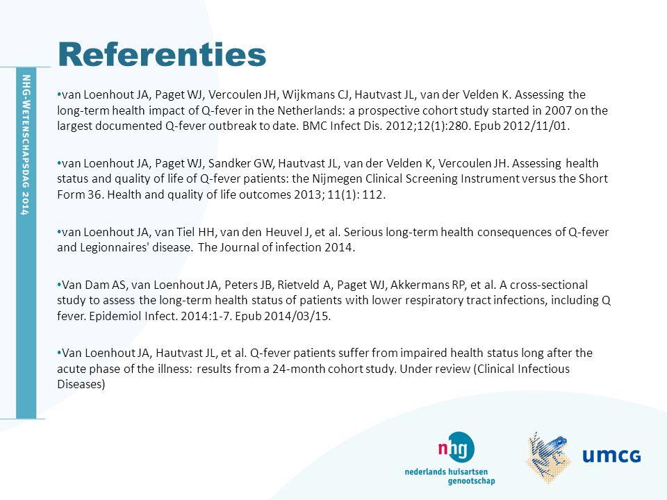 Referenties van Loenhout JA, Paget WJ, Vercoulen JH, Wijkmans CJ, Hautvast JL, van der Velden K. Assessing the long-term health impact of Q-fever in t
