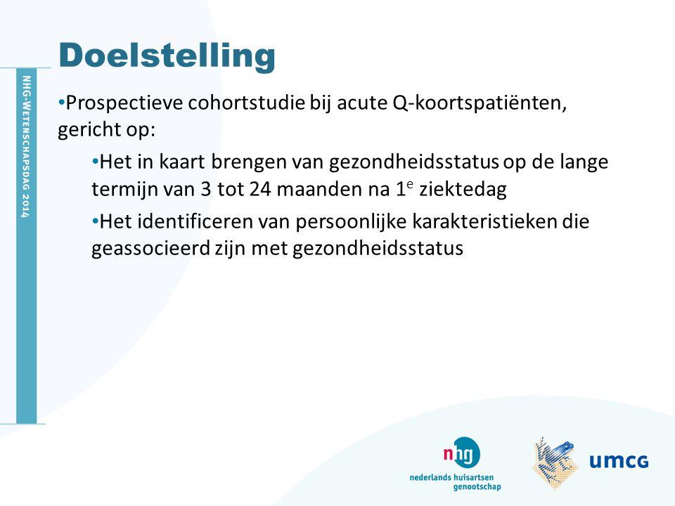 Doelstelling Prospectieve cohortstudie bij acute Q-koortspatiënten, gericht op: Het in kaart brengen van gezondheidsstatus op de lange termijn van 3 t