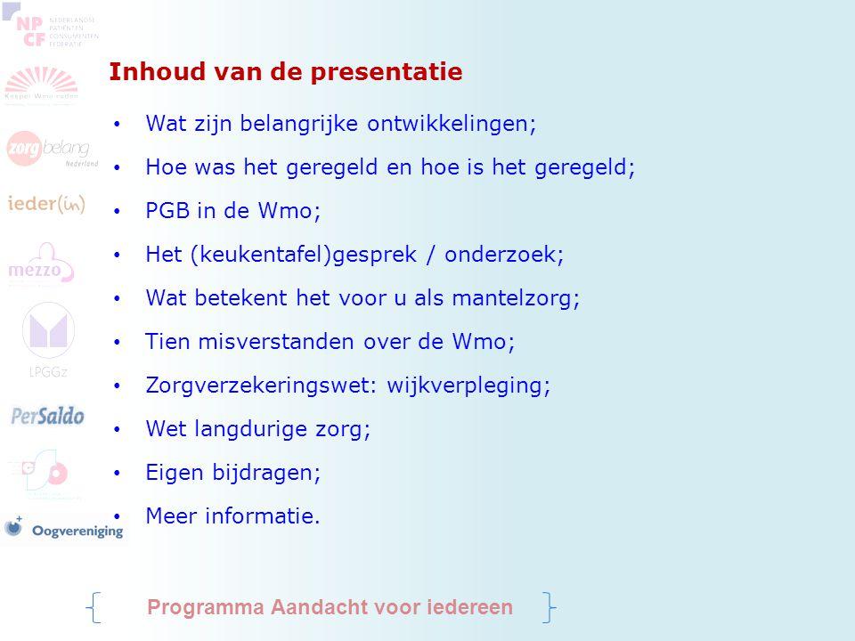 Inhoud van de presentatie Wat zijn belangrijke ontwikkelingen; Hoe was het geregeld en hoe is het geregeld; PGB in de Wmo; Het (keukentafel)gesprek /