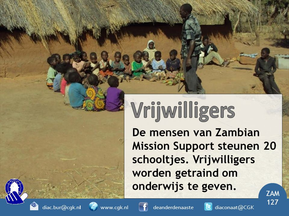 De mensen van Zambian Mission Support steunen 20 schooltjes.