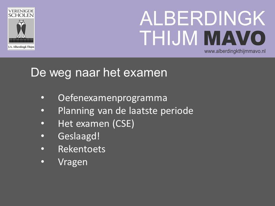 De weg naar het examen Oefenexamenprogramma Planning van de laatste periode Het examen (CSE) Geslaagd.