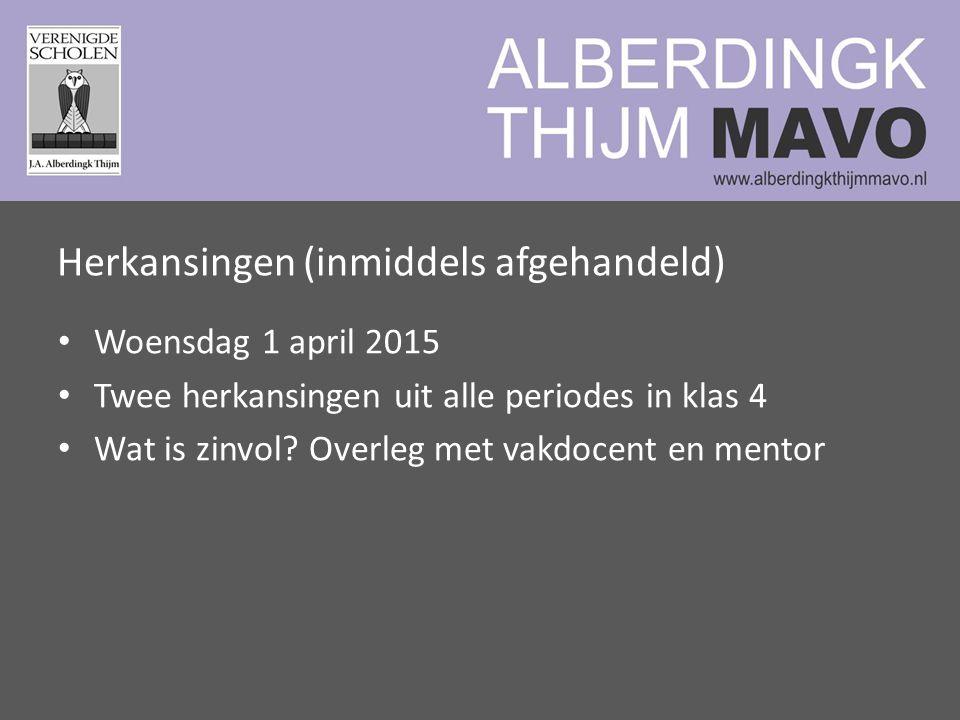 Herkansingen (inmiddels afgehandeld) Woensdag 1 april 2015 Twee herkansingen uit alle periodes in klas 4 Wat is zinvol.