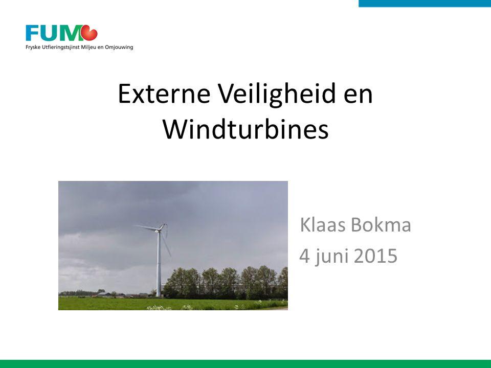 Externe Veiligheid en Windturbines Klaas Bokma 4 juni 2015