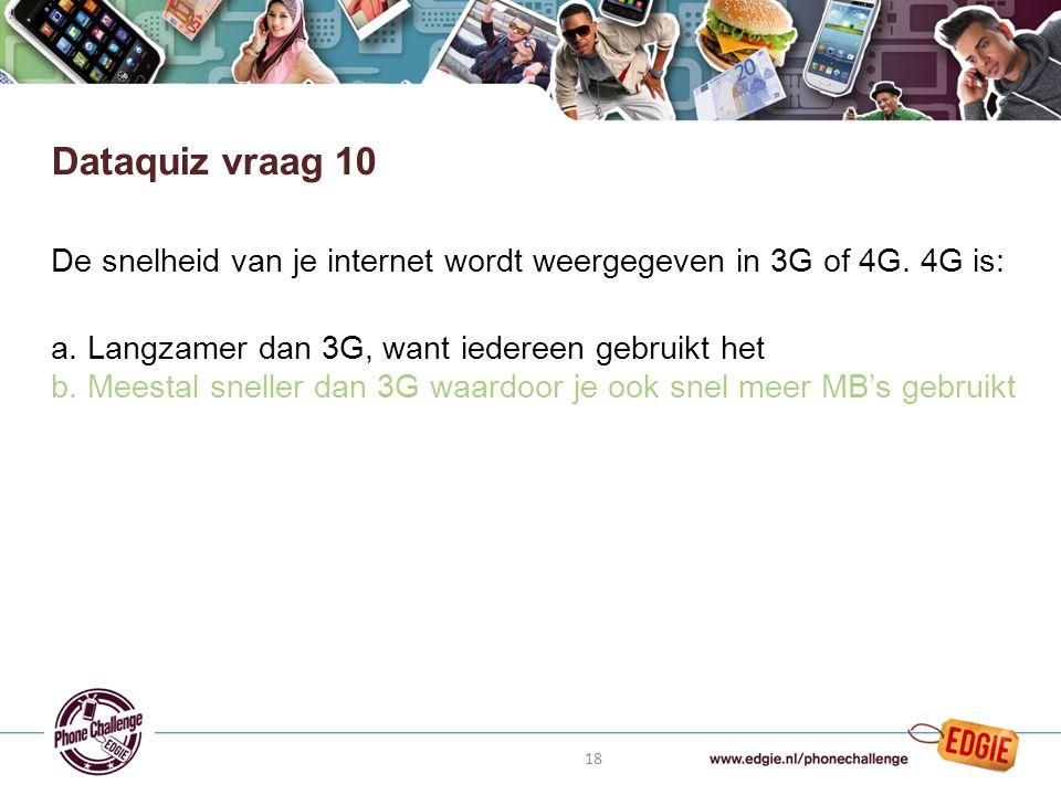 18 De snelheid van je internet wordt weergegeven in 3G of 4G.