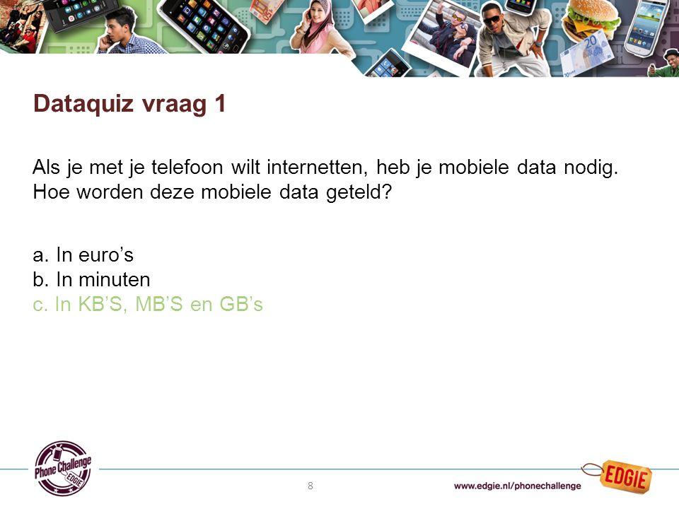 9 Maak de quiz en omcirkel de goede antwoorden op je werkblad Dataquiz