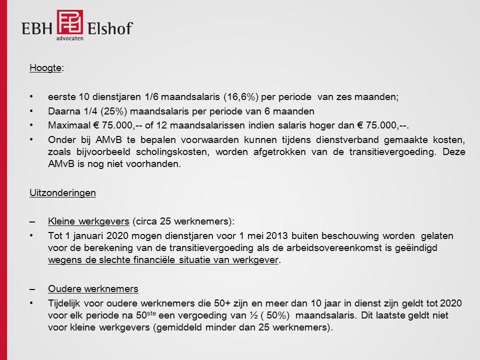 Hoogte: eerste 10 dienstjaren 1/6 maandsalaris (16,6%) per periode van zes maanden; Daarna 1/4 (25%) maandsalaris per periode van 6 maanden Maximaal €