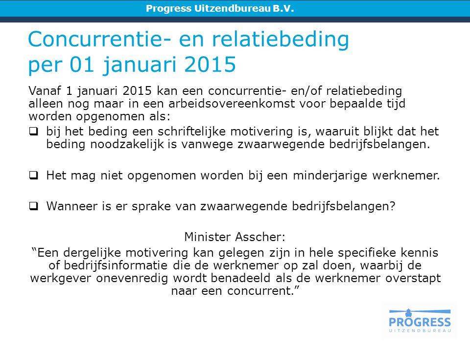Concurrentie- en relatiebeding per 01 januari 2015 Progress Uitzendbureau B.V.