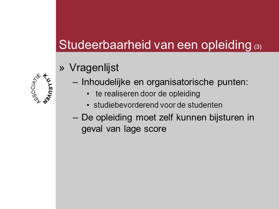 Studeerbaarheid van een opleiding (3) »Vragenlijst –Inhoudelijke en organisatorische punten: te realiseren door de opleiding studiebevorderend voor de studenten –De opleiding moet zelf kunnen bijsturen in geval van lage score