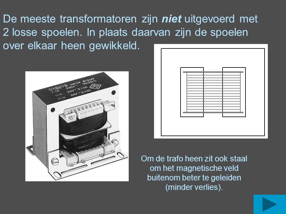 De meeste transformatoren zijn niet uitgevoerd met 2 losse spoelen. In plaats daarvan zijn de spoelen over elkaar heen gewikkeld. Om de trafo heen zit