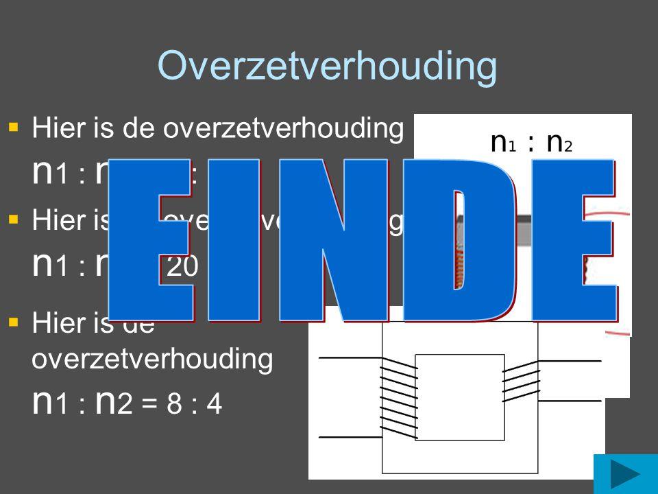 Omzetten van stroom met de overzetverhouding  n 1 = 8 windingen  n 2 = 4 windingen  I uit = I in x ( n 1: n 2) De plaats van de windingen wisselt voor de stroom om!