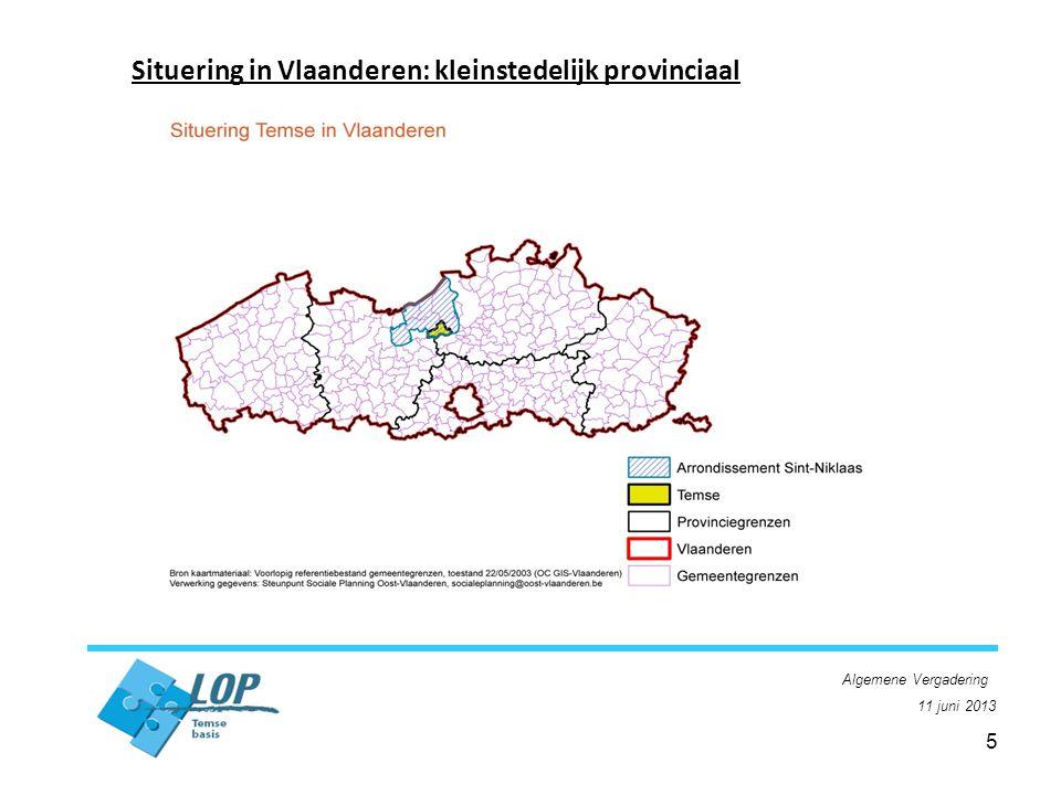5 Situering in Vlaanderen: kleinstedelijk provinciaal Algemene Vergadering 11 juni 2013