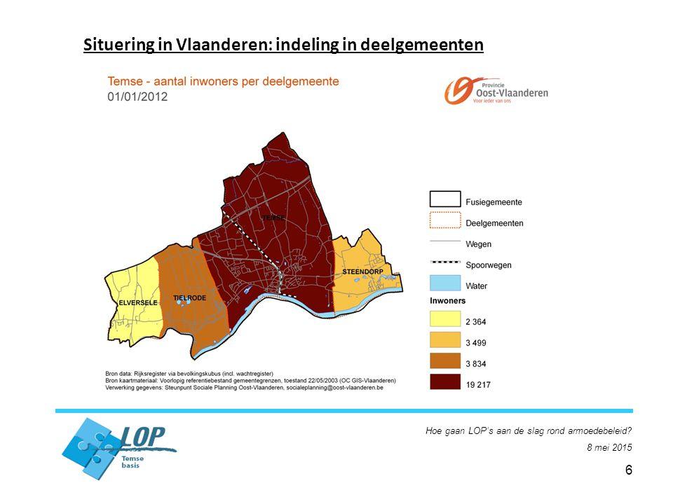 6 Situering in Vlaanderen: indeling in deelgemeenten Hoe gaan LOP's aan de slag rond armoedebeleid.