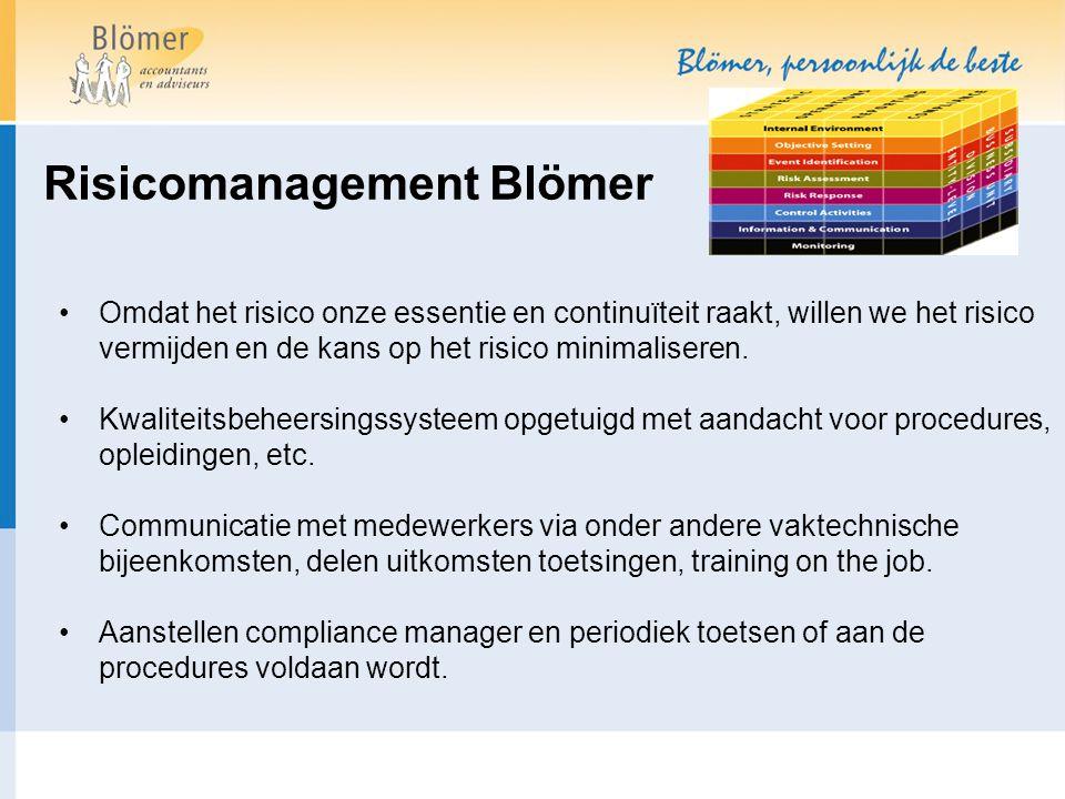Risicomanagement Blömer Omdat het risico onze essentie en continuïteit raakt, willen we het risico vermijden en de kans op het risico minimaliseren. K