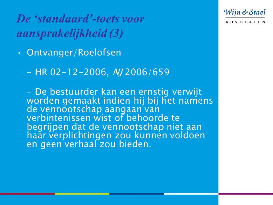 De 'standaard'-toets voor aansprakelijkheid (3) Ontvanger/Roelofsen - HR 02-12-2006, NJ 2006/659 - De bestuurder kan een ernstig verwijt worden gemaak