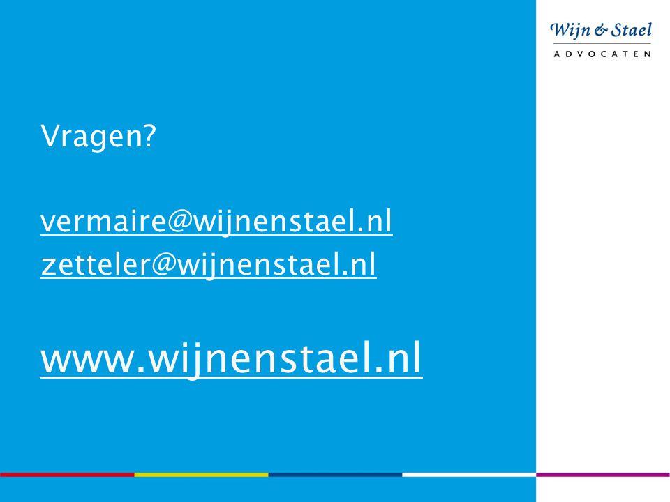 Vragen? vermaire@wijnenstael.nl zetteler@wijnenstael.nl www.wijnenstael.nl
