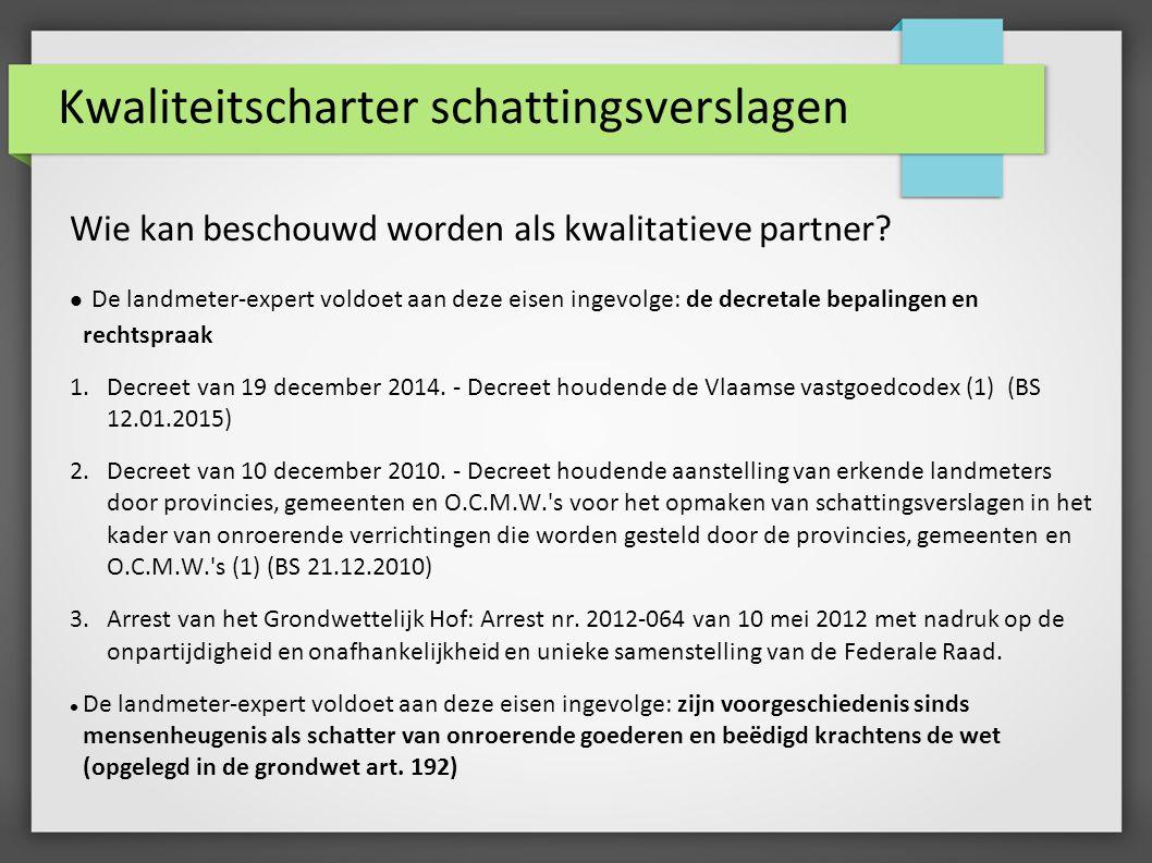 Kwaliteitscharter schattingsverslagen Wie kan beschouwd worden als kwalitatieve partner.