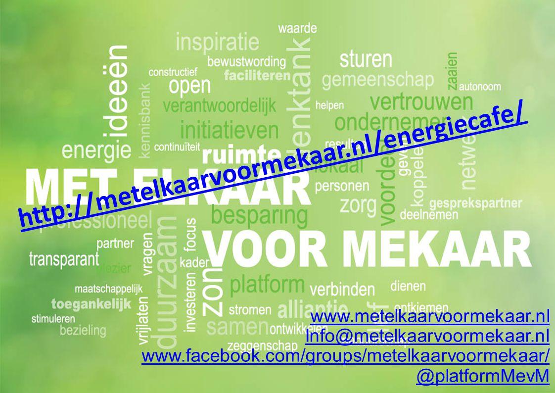 www.metelkaarvoormekaar.nl Info@metelkaarvoormekaar.nl www.facebook.com/groups/metelkaarvoormekaar/ @platformMevM http://metelkaarvoormekaar.nl/energi