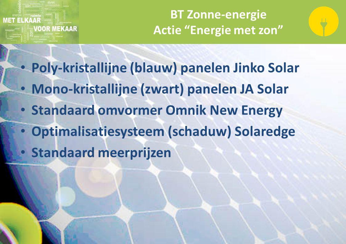 """BT Zonne-energie Actie """"Energie met zon"""" Poly-kristallijne (blauw) panelen Jinko Solar Mono-kristallijne (zwart) panelen JA Solar Standaard omvormer O"""