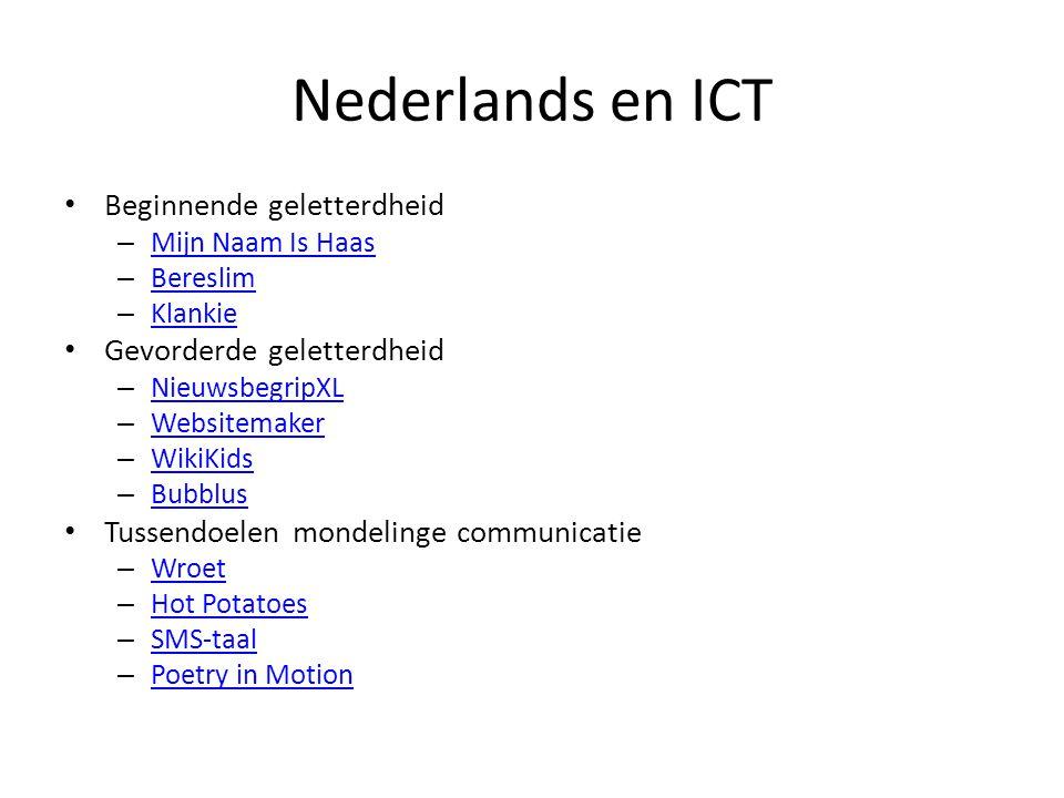 Nederlands en ICT Beginnende geletterdheid – Mijn Naam Is Haas Mijn Naam Is Haas – Bereslim Bereslim – Klankie Klankie Gevorderde geletterdheid – Nieu