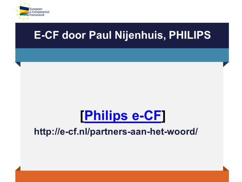 E-CF door Paul Nijenhuis, PHILIPS [Philips e-CF]Philips e-CF http://e-cf.nl/partners-aan-het-woord/