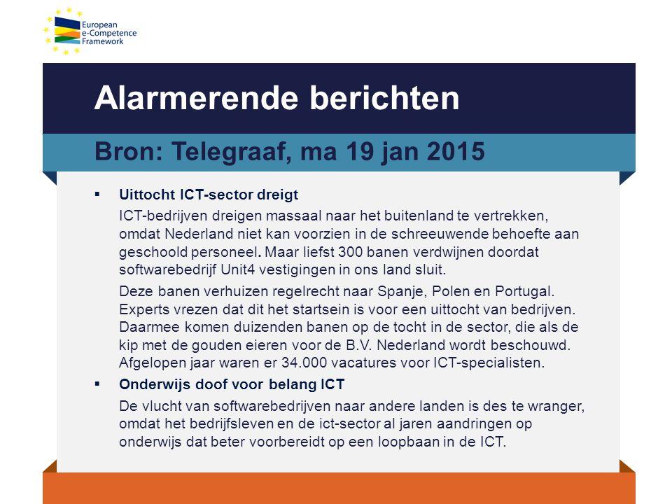Tekort aan juiste competenties  Grote verzameling beschrijvingen en benamingen voor beroepsprofielen en competenties veroorzaakt mismatch vraag en aanbod van ICT-professionals.