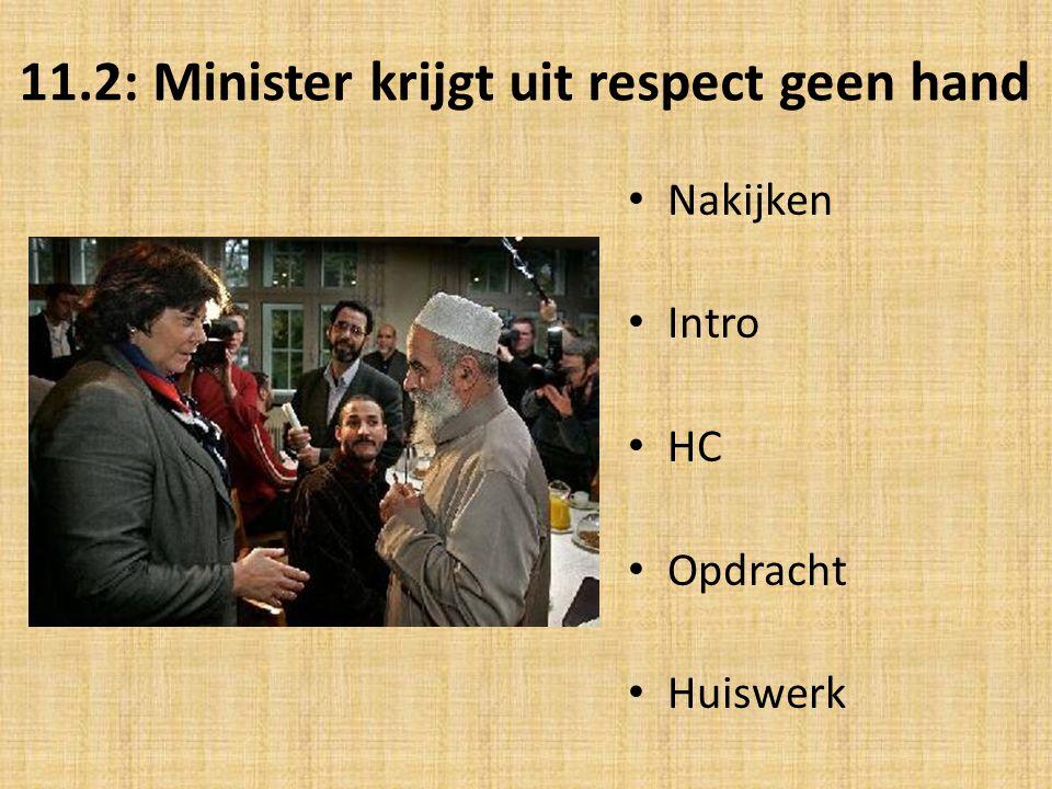 11.2: Minister krijgt uit respect geen hand Nakijken Intro HC Opdracht Huiswerk