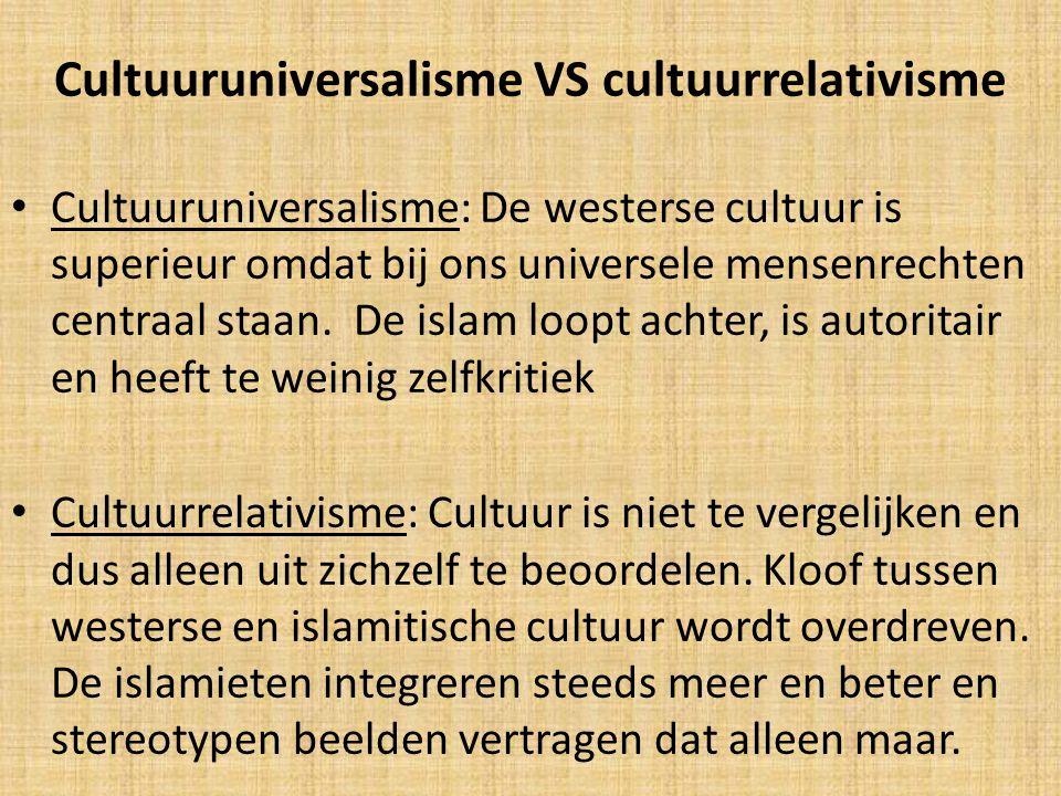 Cultuuruniversalisme VS cultuurrelativisme Cultuuruniversalisme: De westerse cultuur is superieur omdat bij ons universele mensenrechten centraal staa