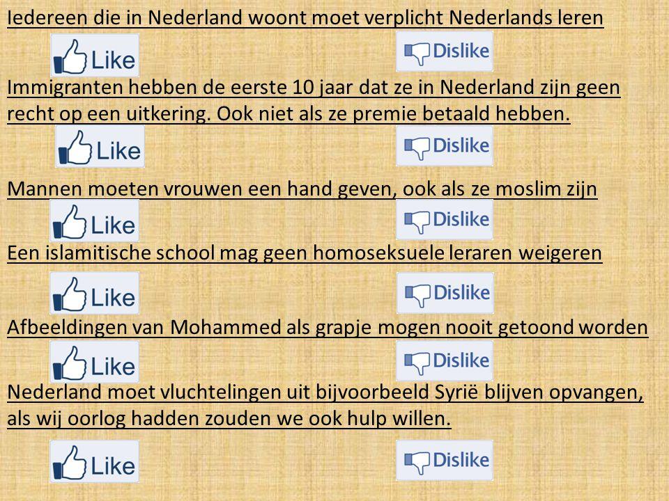 Iedereen die in Nederland woont moet verplicht Nederlands leren Immigranten hebben de eerste 10 jaar dat ze in Nederland zijn geen recht op een uitker