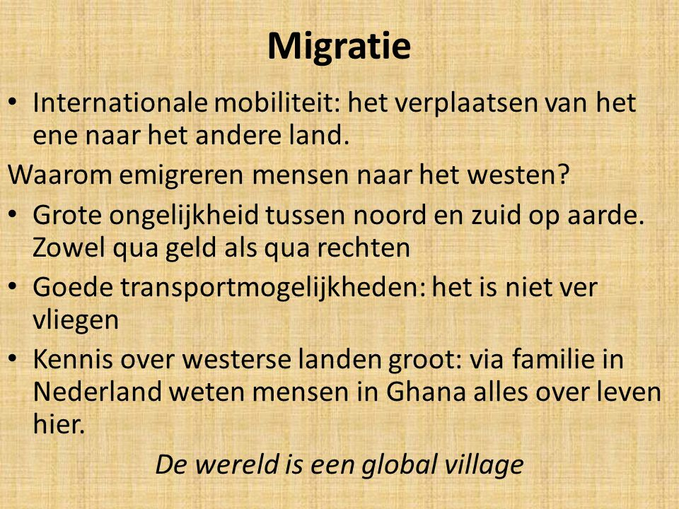 Migratie Internationale mobiliteit: het verplaatsen van het ene naar het andere land. Waarom emigreren mensen naar het westen? Grote ongelijkheid tuss