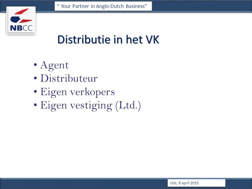 Distributie in het VK '' Your Partner in Anglo-Dutch Business'' IJlst, 9 april 2015 Agent Distributeur Eigen verkopers Eigen vestiging (Ltd.)