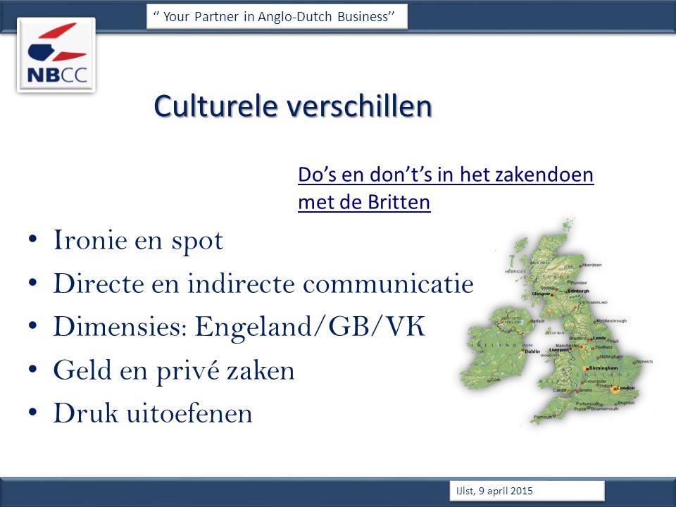 Culturele verschillen Do's en don't's in het zakendoen met de Britten Ironie en spot Directe en indirecte communicatie Dimensies: Engeland/GB/VK Geld en privé zaken Druk uitoefenen '' Your Partner in Anglo-Dutch Business'' IJlst, 9 april 2015