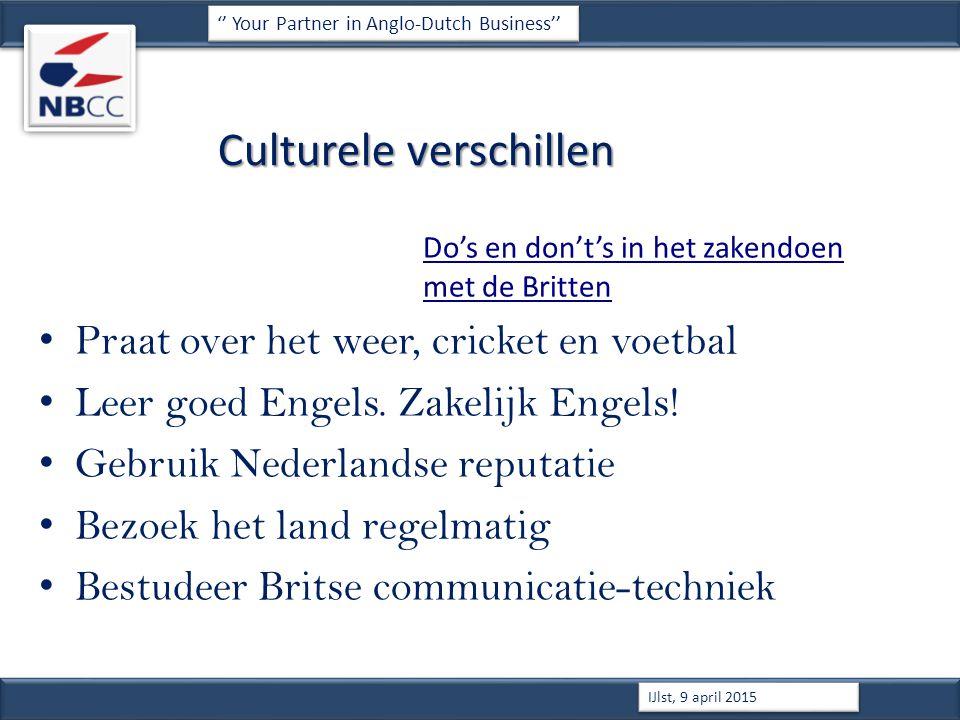 Culturele verschillen Do's en don't's in het zakendoen met de Britten Praat over het weer, cricket en voetbal Leer goed Engels.