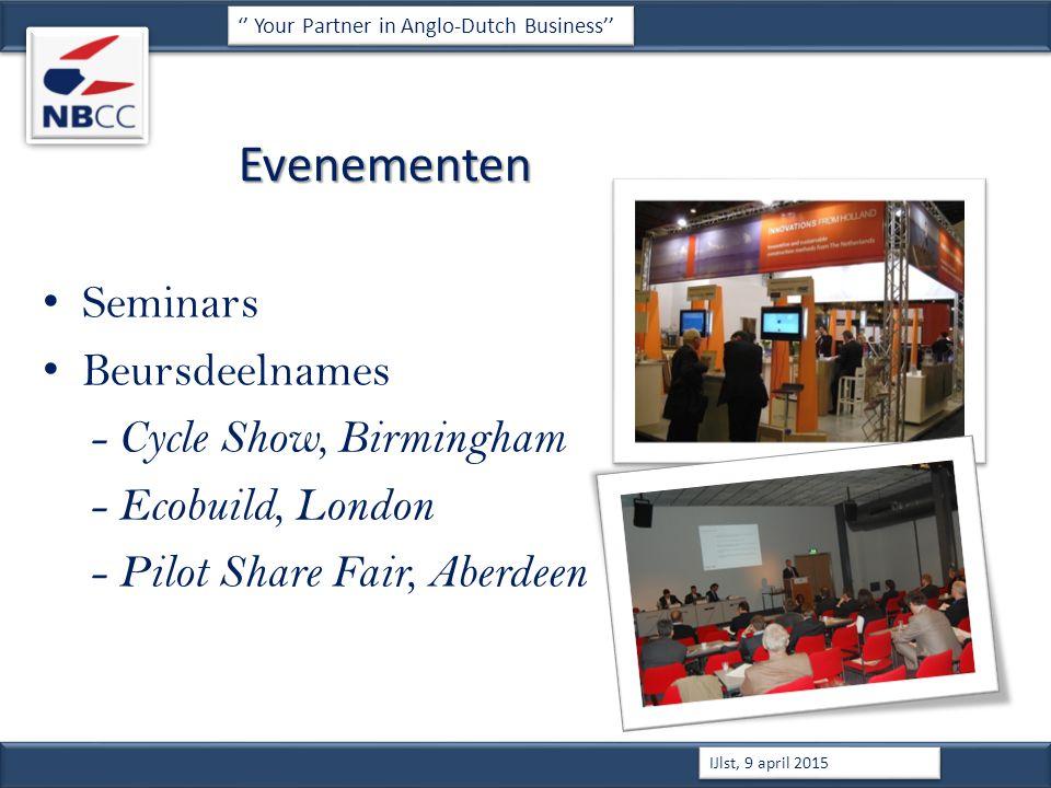Evenementen Seminars Beursdeelnames - Cycle Show, Birmingham - Ecobuild, London - Pilot Share Fair, Aberdeen '' Your Partner in Anglo-Dutch Business'' IJlst, 9 april 2015