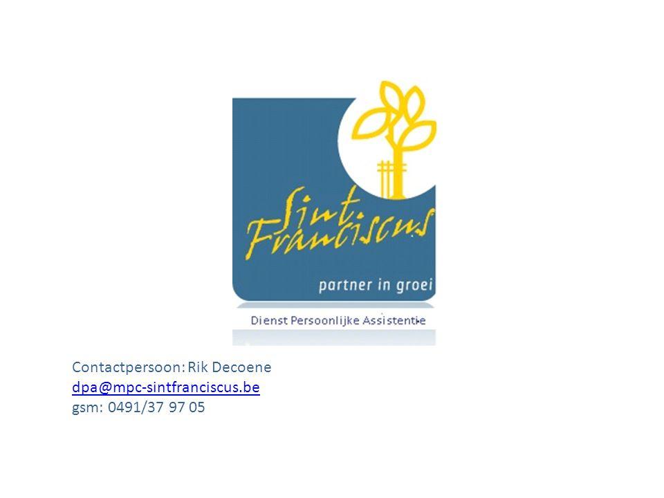 Contactpersoon: Rik Decoene dpa@mpc-sintfranciscus.be gsm: 0491/37 97 05