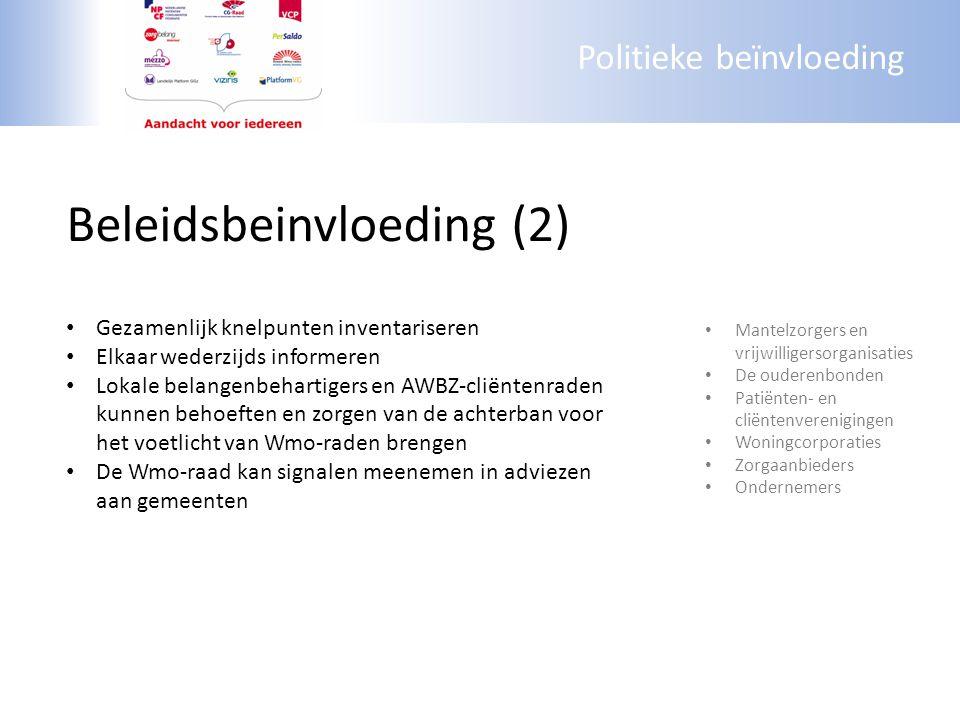 Politieke beïnvloeding Beleidsbeinvloeding (2) Gezamenlijk knelpunten inventariseren Elkaar wederzijds informeren Lokale belangenbehartigers en AWBZ-c