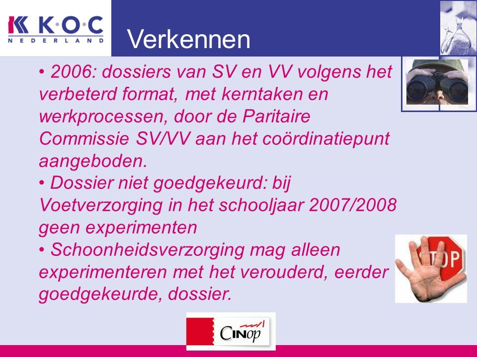 Verkennen 2006: dossiers van SV en VV volgens het verbeterd format, met kerntaken en werkprocessen, door de Paritaire Commissie SV/VV aan het coördinatiepunt aangeboden.