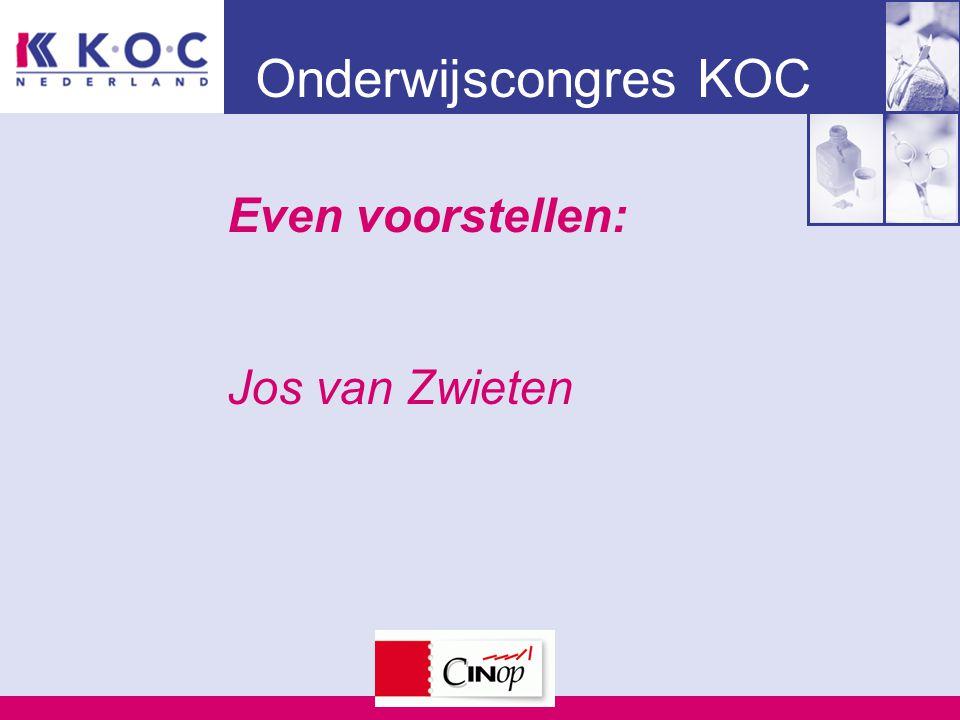 Onderwijscongres KOC Even voorstellen: Jos van Zwieten
