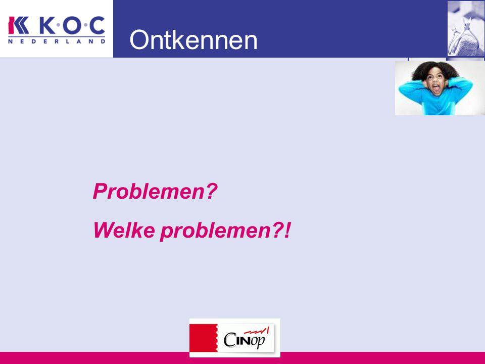 Ontkennen Problemen Welke problemen !