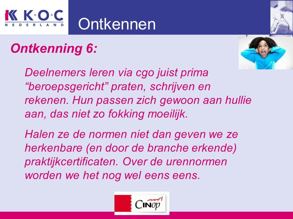 Ontkennen Ontkenning 6: Deelnemers leren via cgo juist prima beroepsgericht praten, schrijven en rekenen.