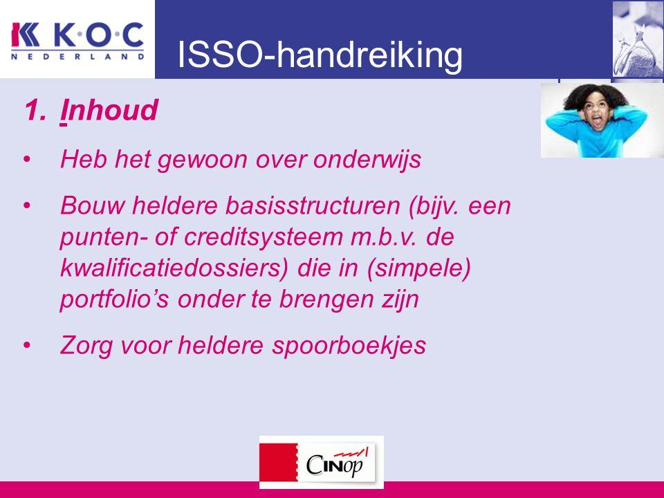 ISSO-handreiking 1.Inhoud Heb het gewoon over onderwijs Bouw heldere basisstructuren (bijv.