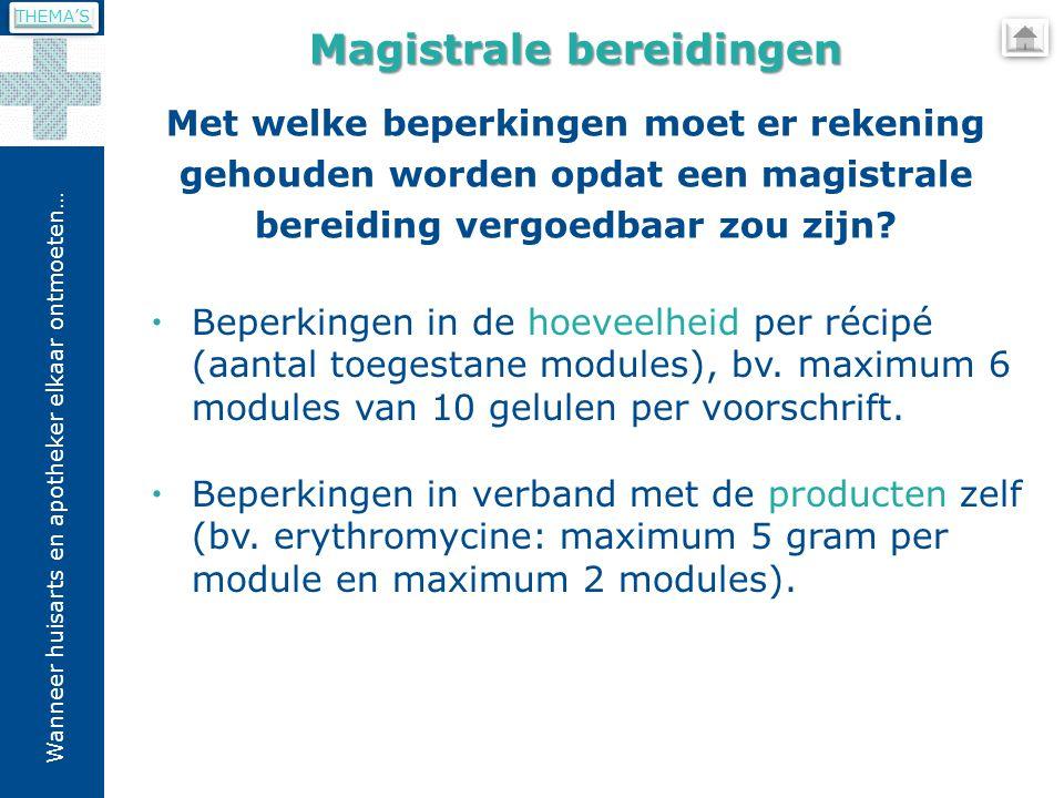 Wanneer huisarts en apotheker elkaar ontmoeten…  Beperkingen in de hoeveelheid per récipé (aantal toegestane modules), bv.