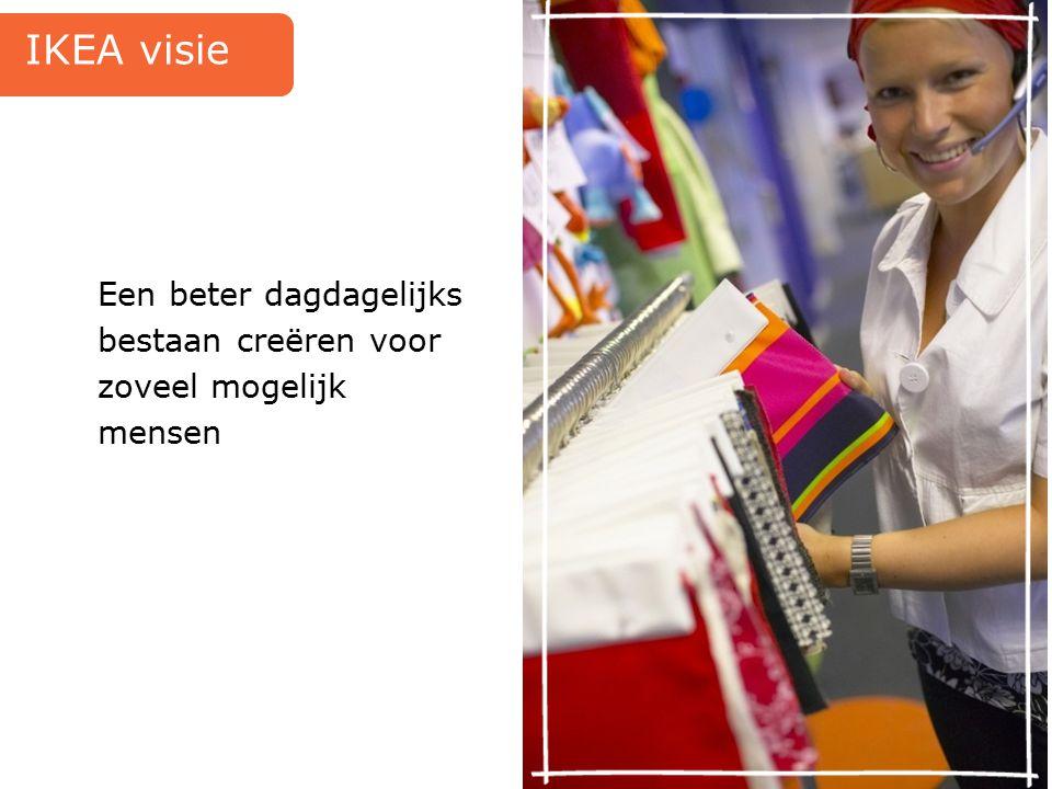 IKEA visie Een beter dagdagelijks bestaan creëren voor zoveel mogelijk mensen