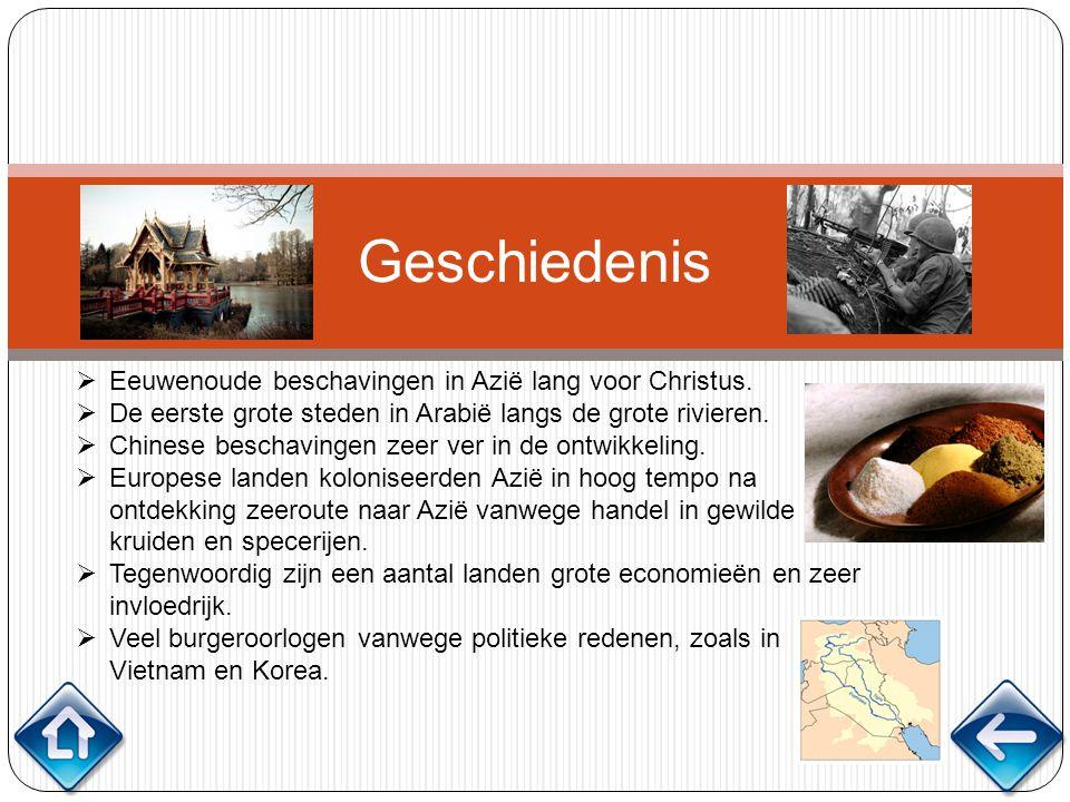 Geschiedenis  Eeuwenoude beschavingen in Azië lang voor Christus.  De eerste grote steden in Arabië langs de grote rivieren.  Chinese beschavingen