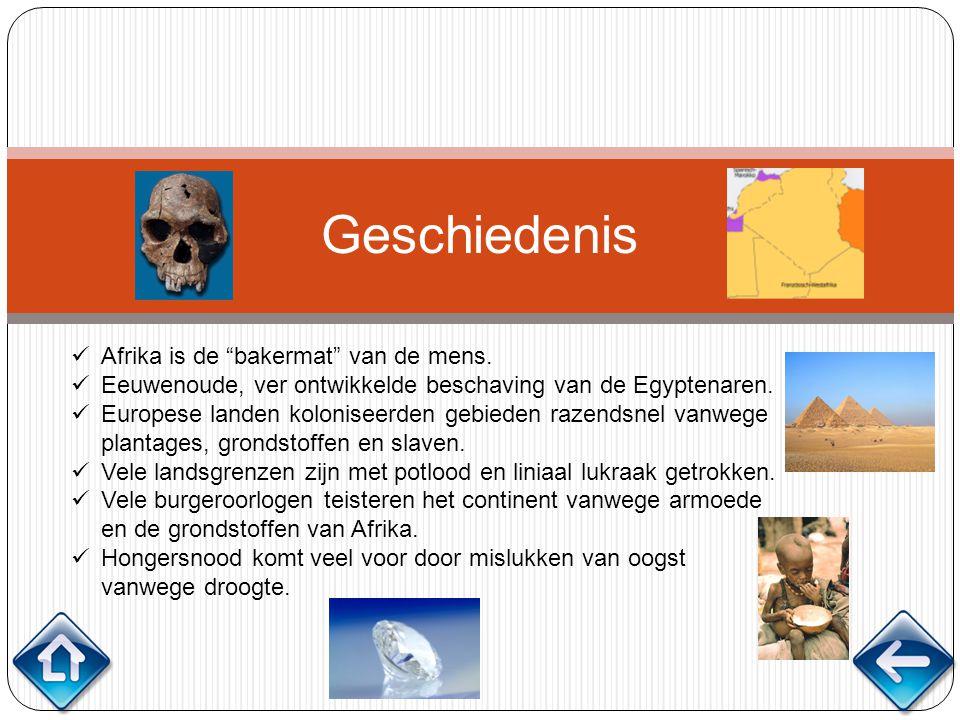 """Geschiedenis Afrika is de """"bakermat"""" van de mens. Eeuwenoude, ver ontwikkelde beschaving van de Egyptenaren. Europese landen koloniseerden gebieden ra"""