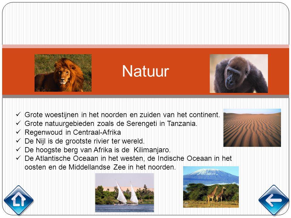 Natuur Grote woestijnen in het noorden en zuiden van het continent. Grote natuurgebieden zoals de Serengeti in Tanzania. Regenwoud in Centraal-Afrika